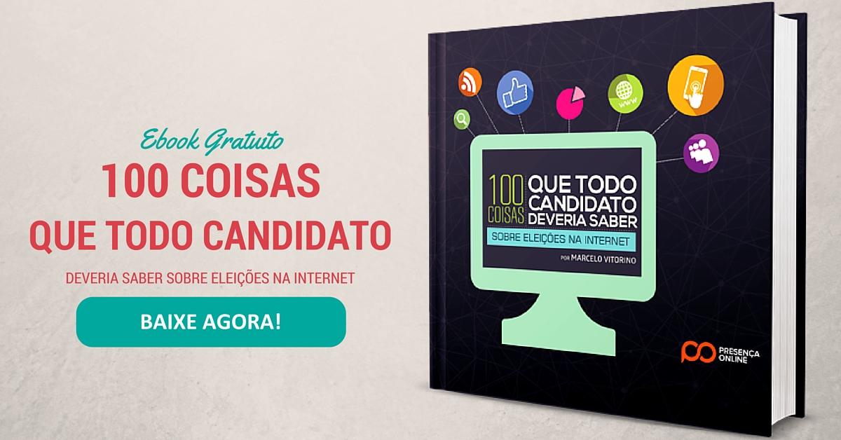 Ebook Gratuito 100 coisas que todo candidato deveria saber sobre eleições na internet