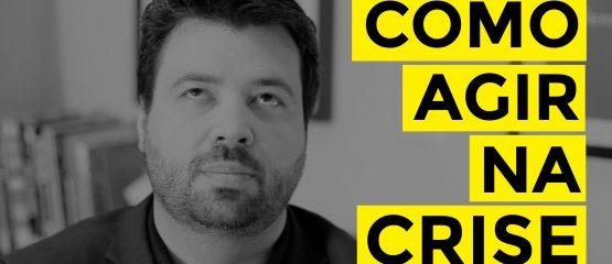 Como agir na crise - Marcelo Vitorino