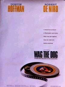 cartaz do filme wag the dog para compor a lista de filmes para quem trabalha com marketing político
