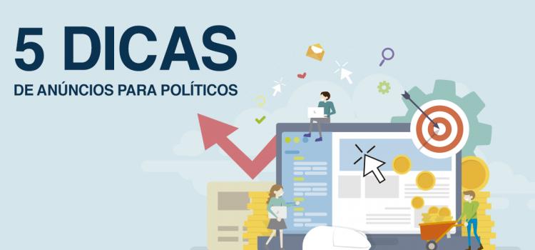 texto com 5 dicas para fazer anúncios online para políticos e campanhas eleitorais