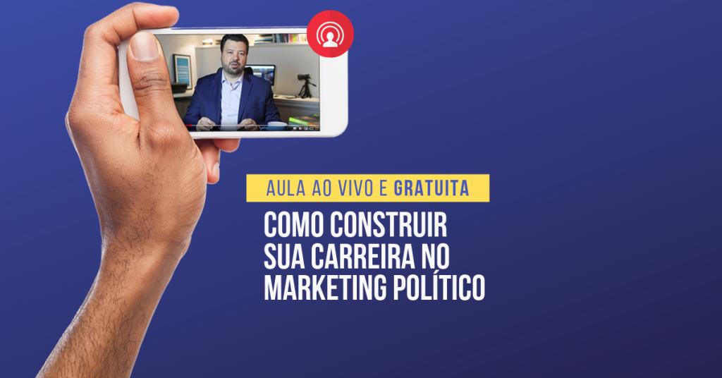 imagem com o texto: aula ao vivo e gratuita - como construir sua carreira no marketing político