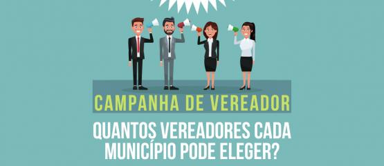 campanha de vereador - quantos vereadores cada município pode eleger