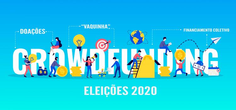 Como fazer crowdfunding nas eleições 2020