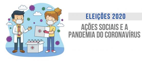 eleições 2020 ações sociais realizadas por pré-candidatos e a pandemia do coronavirus