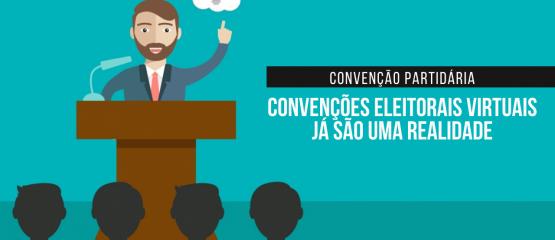 CONVENÇÃO PARTIDÁRIA CONVENÇÕES ELEITORAIS VIRTUAIS TSE ELEIÇÃO MUNICIPAL 2020